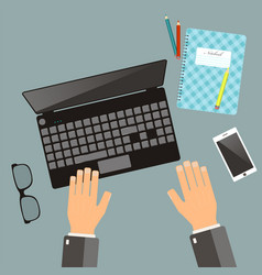 Workplace concept top view hands laptop vector