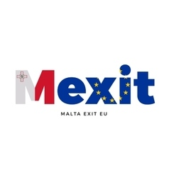 Mexit - malta exit from european union on vector