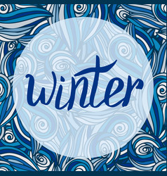 Winter card calligraphic word with blue pattern vector