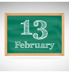 February 13 inscription in chalk on a blackboard vector
