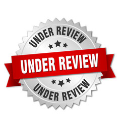 under review 3d silver badge with red ribbon vector image