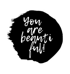 you are beautiful vector image