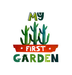 cute lettering text my first garden children s vector image vector image