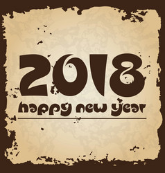 Happy new year 2018 on brown old paper with vector