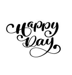 happy day greeting card text on white vector image
