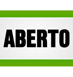 Aberto sign in white and green vector