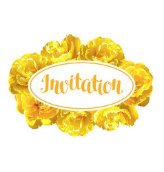 Invitation card fluffy yellow tulips beautiful vector