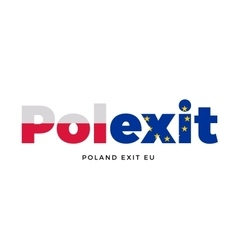 POLEXIT - Poland exit from European Union on vector image