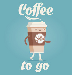 Coffee to go cartoon styled funny vector