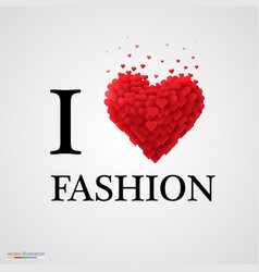 I love fashion heart sign vector