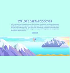 Explore dream discover mountain landscape and sea vector