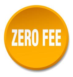 Zero fee orange round flat isolated push button vector
