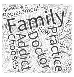Choosing family practice for replacement therapy vector