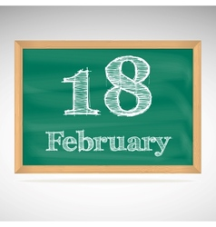 February 18 inscription in chalk on a blackboard vector