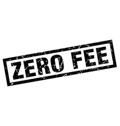 Square grunge black zero fee stamp vector