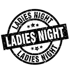 Ladies night round grunge black stamp vector