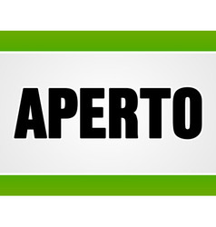 Aperto sign in white and green vector image vector image