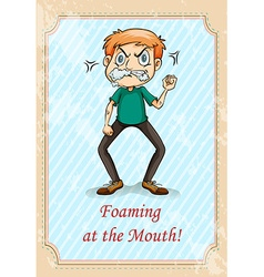 Idiom foaming at the mouth vector