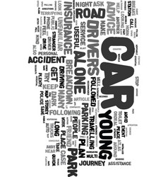 Young drivers out on the road alone text word vector
