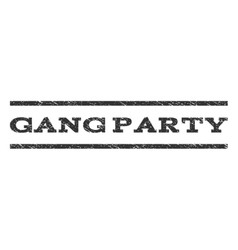 Gang party watermark stamp vector