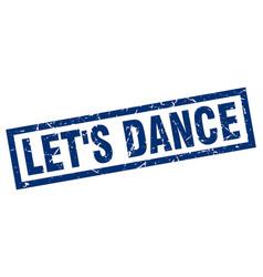 Square grunge blue lets dance stamp vector