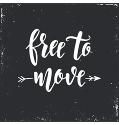 Free to move inspirational hand drawn vector