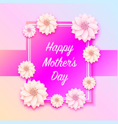 happy mother day frame flower signboard vector image