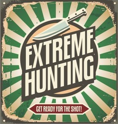 Extreme hunting vintage tin sign vector
