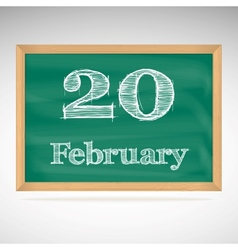 February 20 inscription in chalk on a blackboard vector