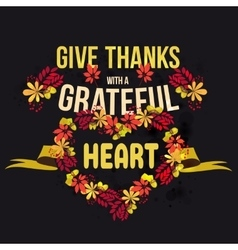 Give thanks with a grateful heart happy vector
