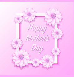 Happy mother day frame flower signboard vector