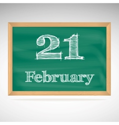 February 21 inscription in chalk on a blackboard vector