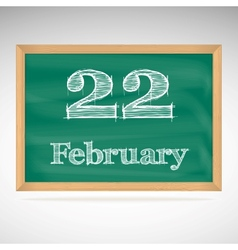 February 22 inscription in chalk on a blackboard vector