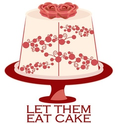 Let them eat cake vector