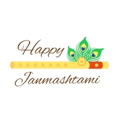 Happy janmashtami card with krishna flute isolated vector