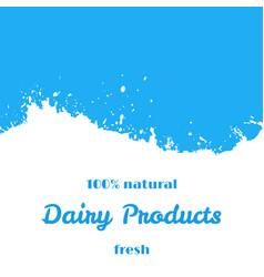 dairy natural products fresh milk splash wave vector image