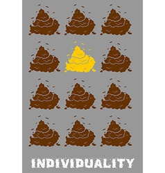 ndividuality Poster Gold turd among brown shit vector image