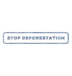 Stop deforestation textile stamp vector