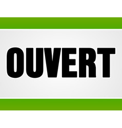 Ouvert sign in white and green vector