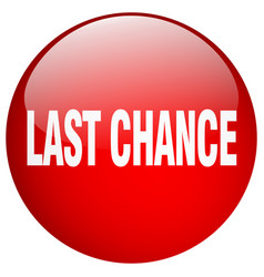 Last chance red round gel isolated push button vector