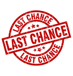 Last chance round red grunge stamp vector