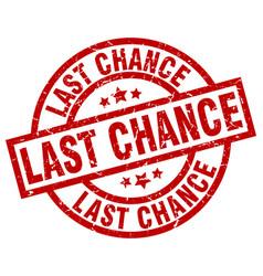 Last chance round red grunge stamp vector