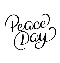 peace day text on white background hand drawn vector image