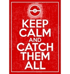 poster with quote keep calm and catch them vector image vector image