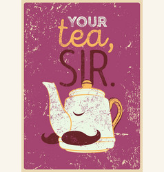 Tea typographic vintage style grunge poster vector