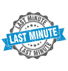 Last minute stamp sign seal vector