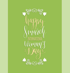 Happy 8 march handwritten lettering card vintage vector