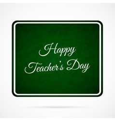 Happy teacher s day over dark green board vector