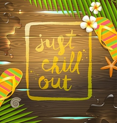 Just chill out vector image
