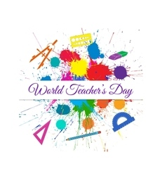 World teacher s day over bright ink color vector